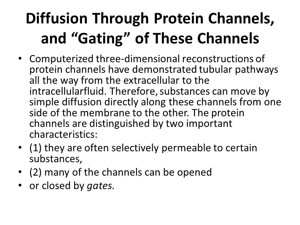 Diffusion Through Protein Channels, and Gating of These Channels