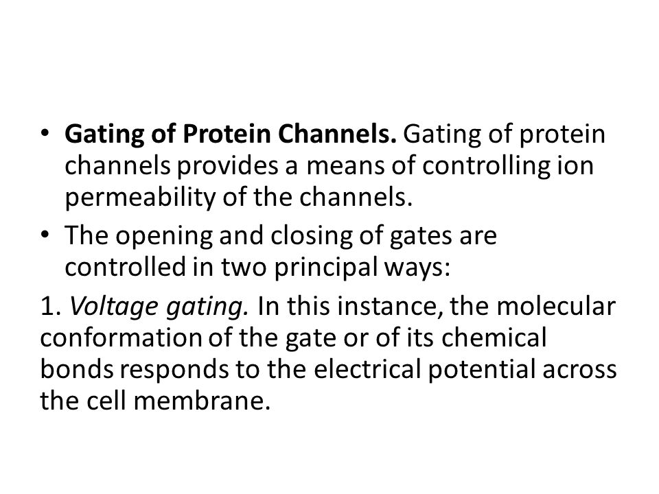 Gating of Protein Channels