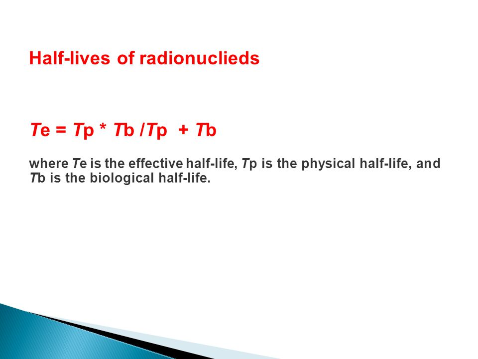 Half-lives of radionuclieds