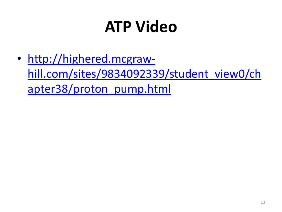 ATP Video http://highered.mcgraw-hill.com/sites/9834092339/student_view0/chapter38/proton_pump.html