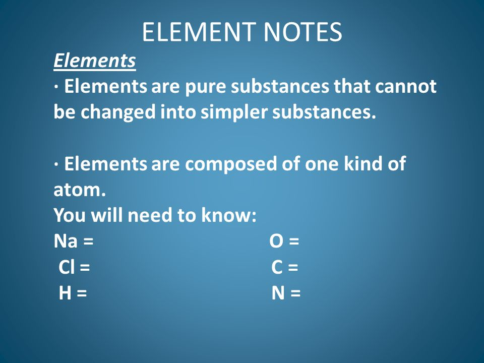 ELEMENT NOTES Elements