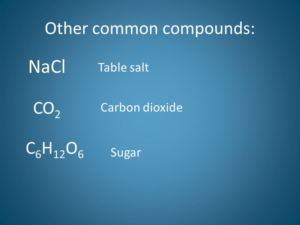 Other common compounds: