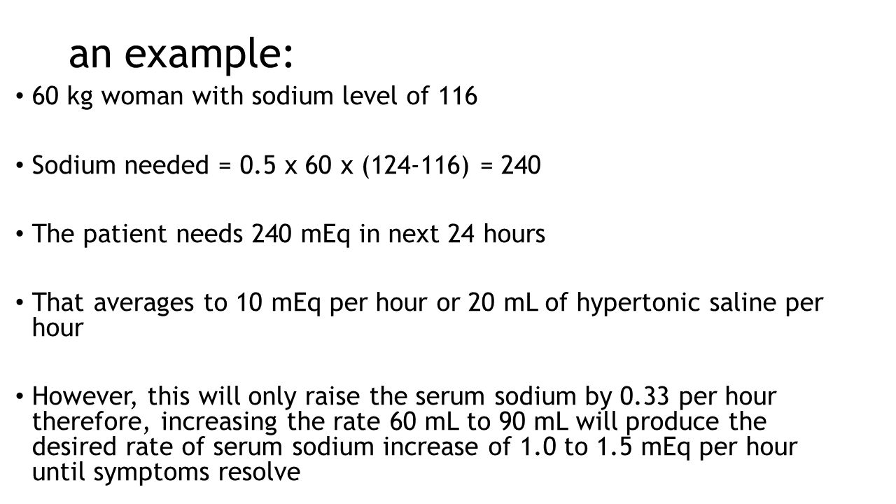 an example: 60 kg woman with sodium level of 116