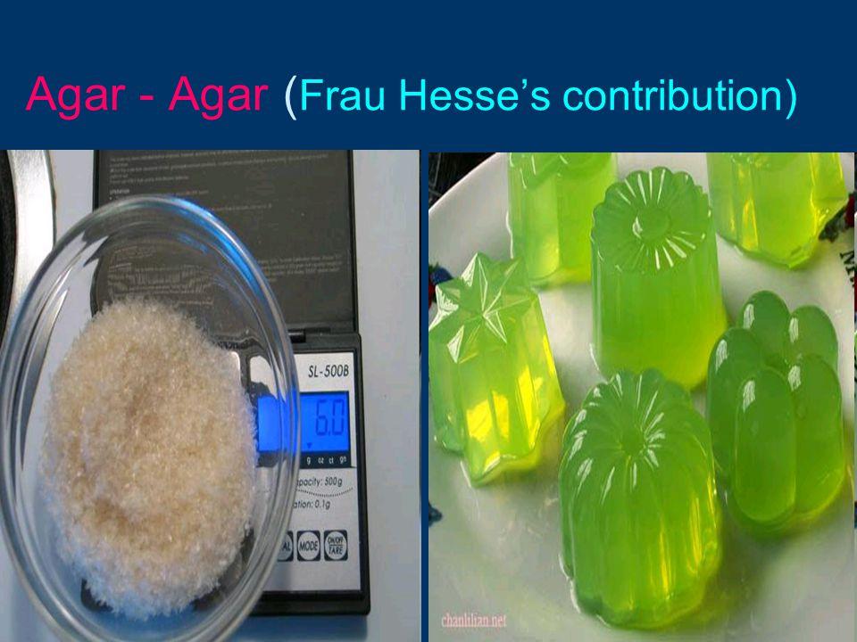 Agar - Agar (Frau Hesse's contribution)