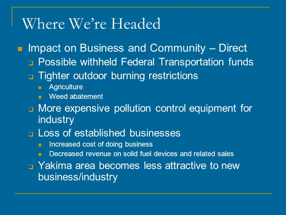 Where We're Headed Impact on Business and Community – Direct
