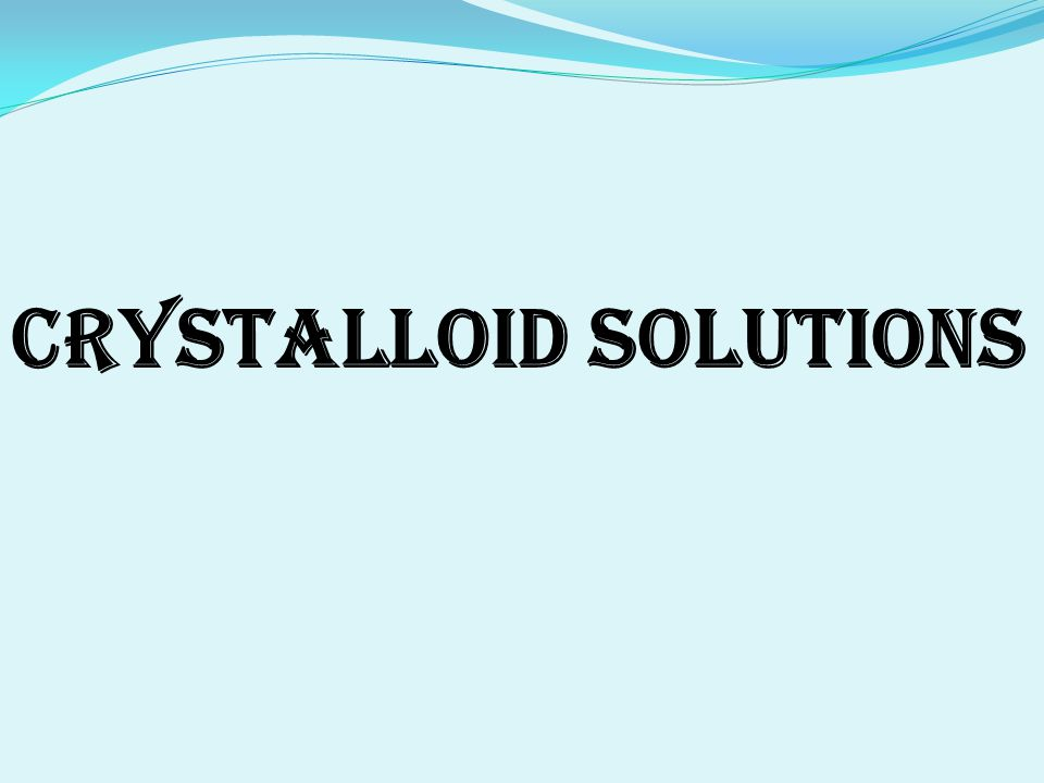 Crystalloid Solutions