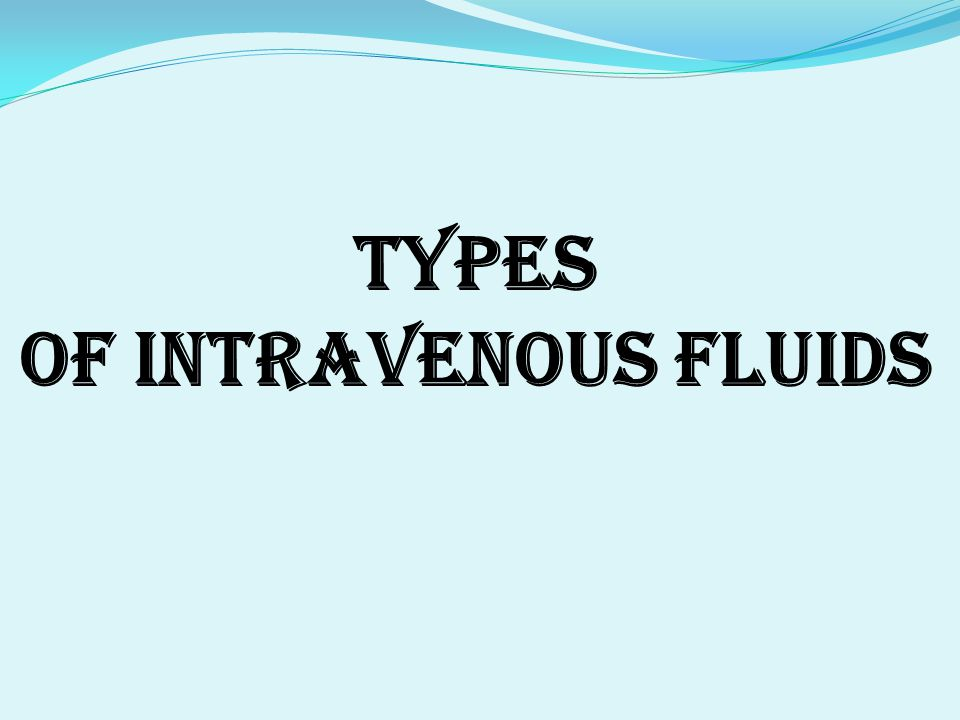Types Of Intravenous Fluids