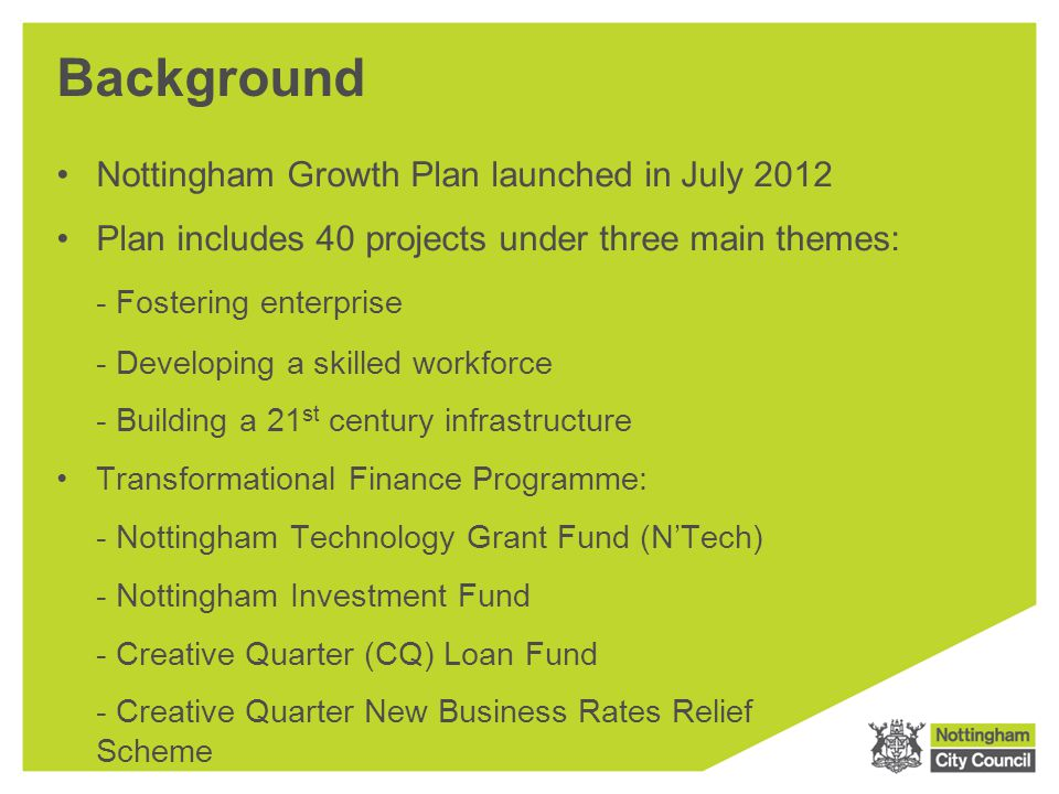 Background Nottingham Growth Plan launched in July 2012