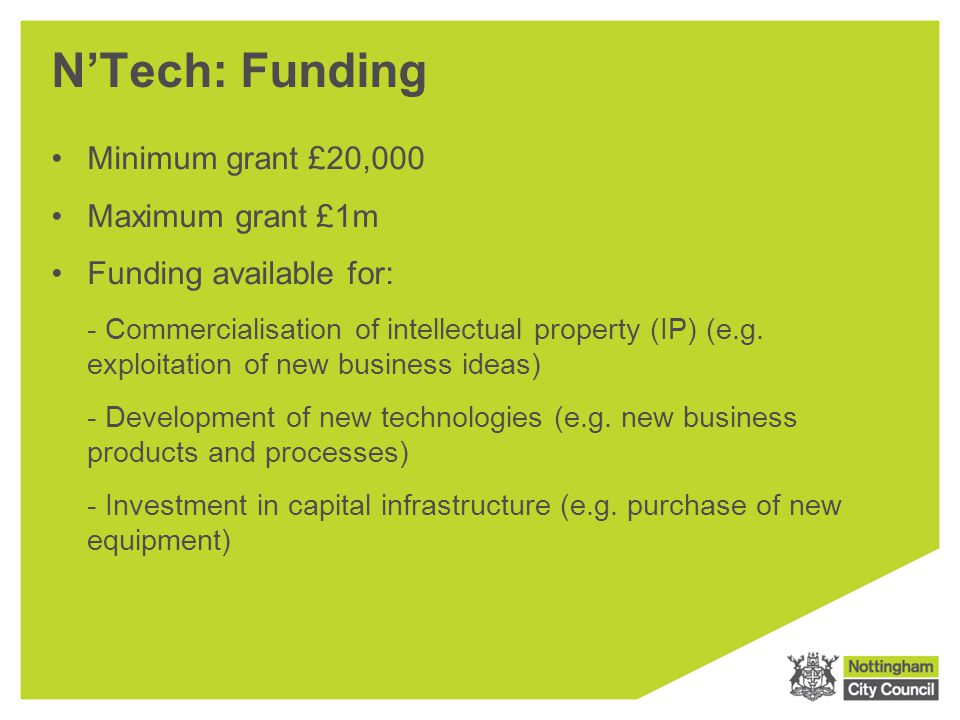 N'Tech: Funding Minimum grant £20,000 Maximum grant £1m