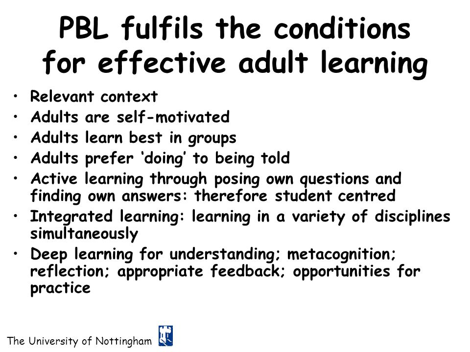 PBL fulfils the conditions for effective adult learning