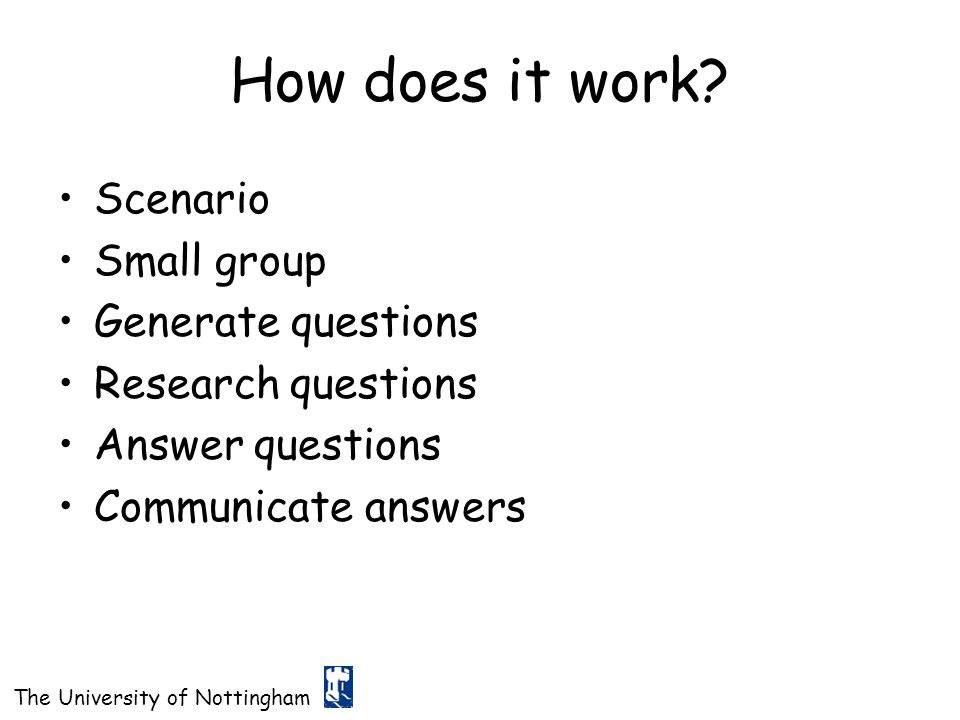 How does it work Scenario Small group Generate questions