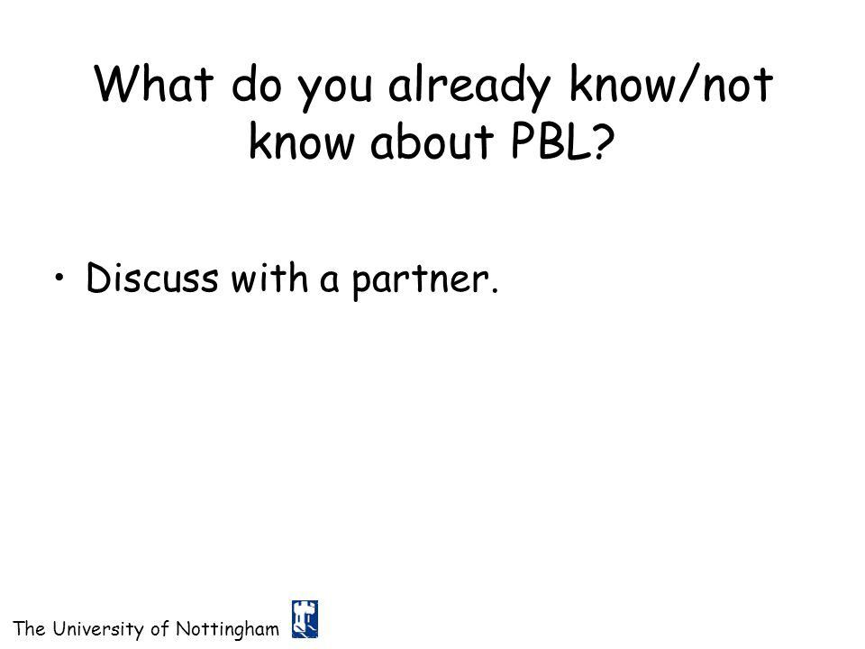 What do you already know/not know about PBL
