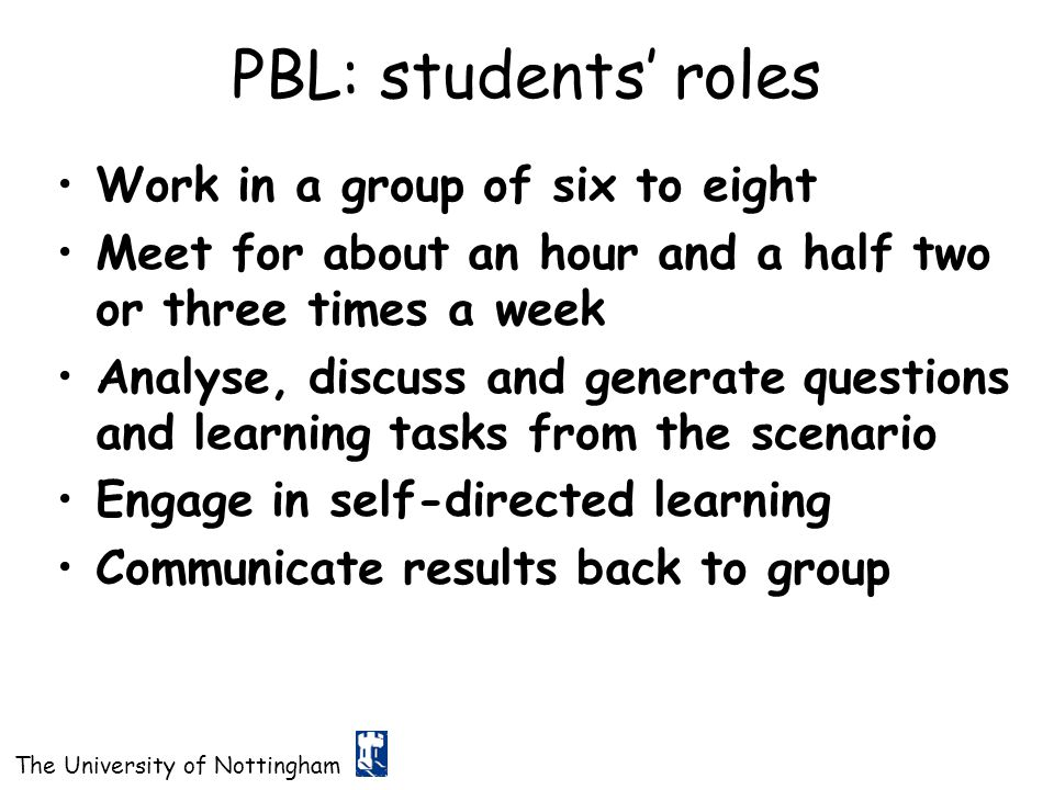 PBL: students' roles Work in a group of six to eight