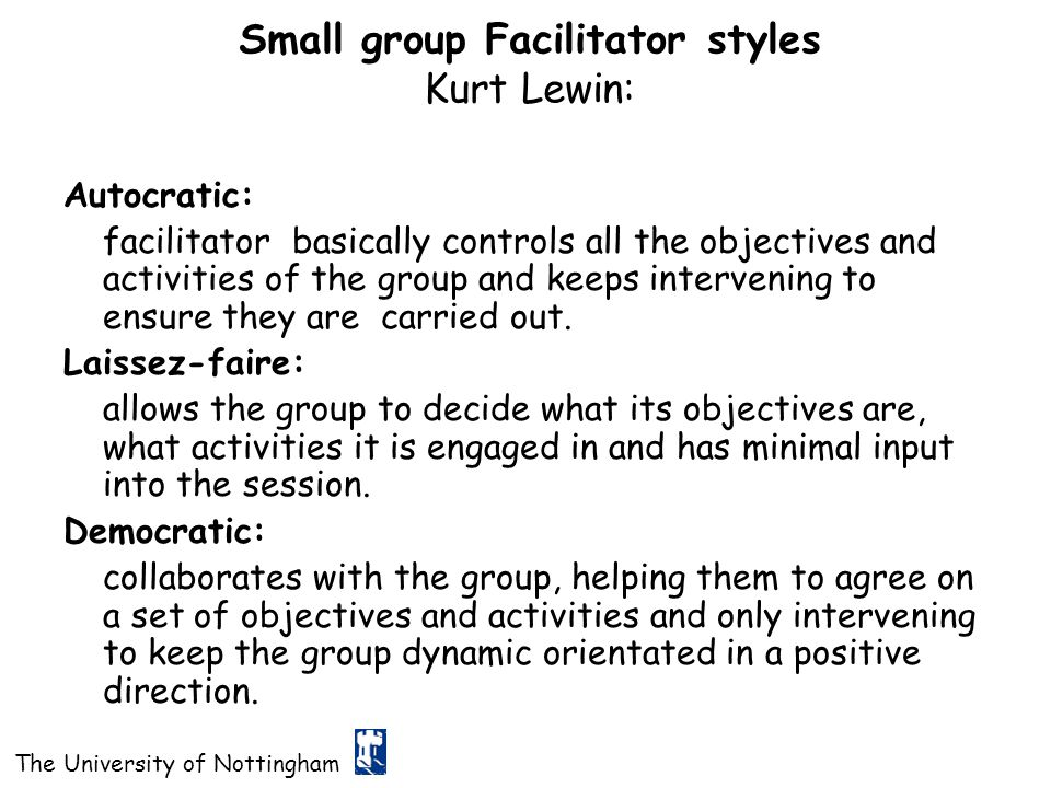 Small group Facilitator styles Kurt Lewin: