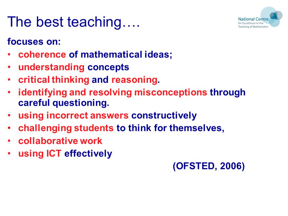 The best teaching…. focuses on: coherence of mathematical ideas;