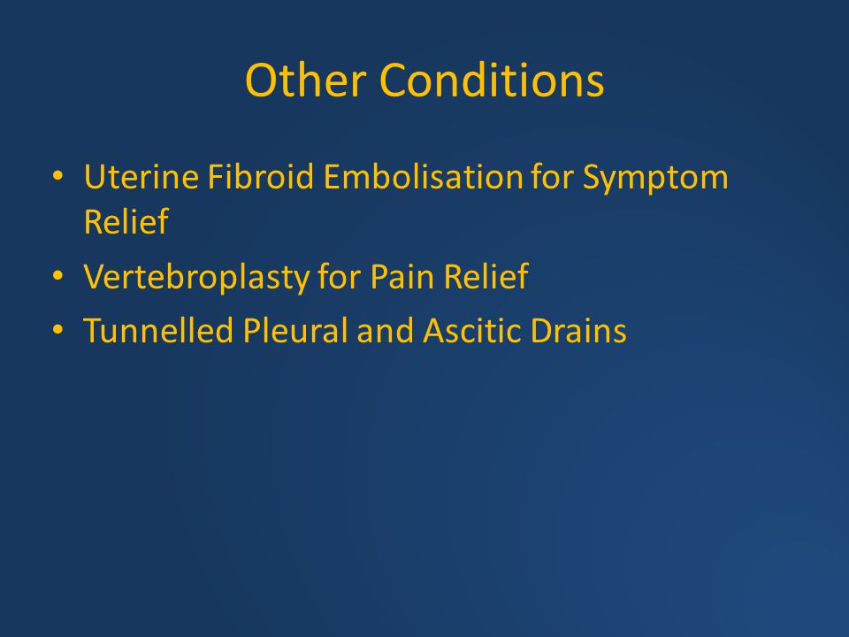 Other Conditions Uterine Fibroid Embolisation for Symptom Relief