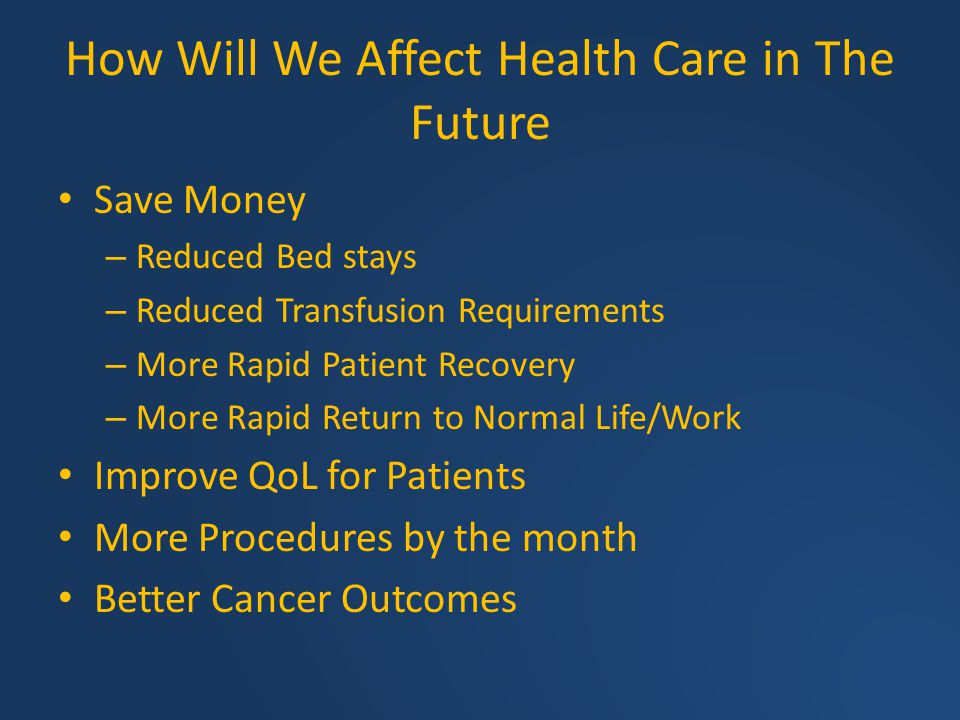How Will We Affect Health Care in The Future