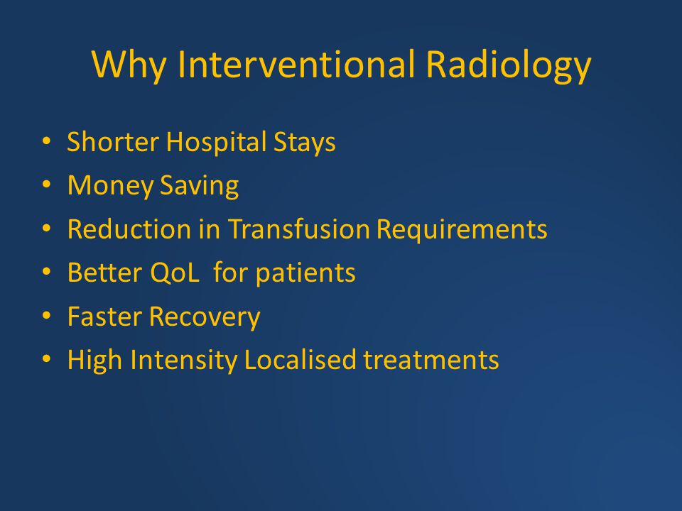 Why Interventional Radiology