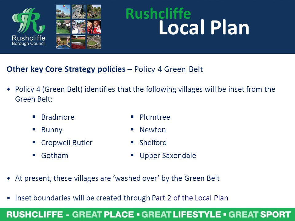 Rushcliffe Local Plan. Other key Core Strategy policies – Policy 4 Green Belt.