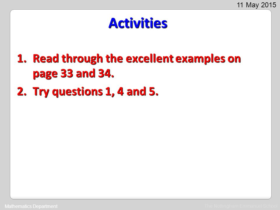 Activities Read through the excellent examples on page 33 and 34.