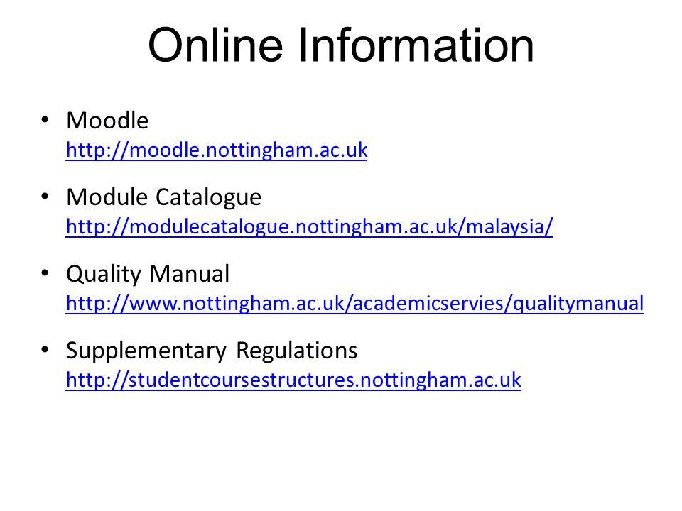 Online Information Moodle http://moodle.nottingham.ac.uk