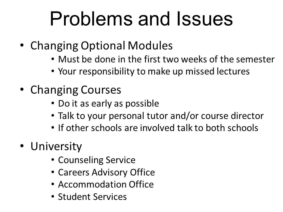 Problems and Issues Changing Optional Modules Changing Courses