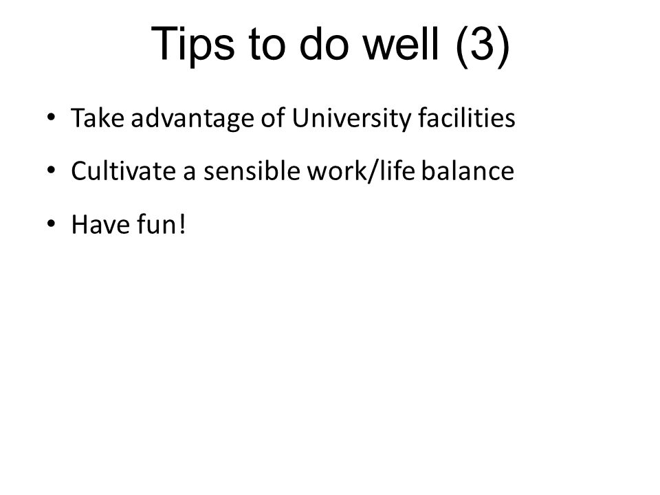 Tips to do well (3) Take advantage of University facilities