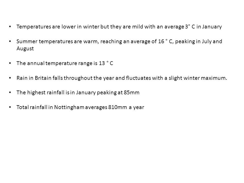 Temperatures are lower in winter but they are mild with an average 3° C in January