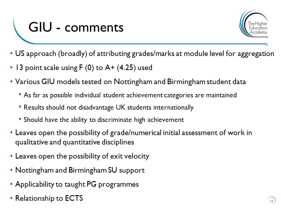 GIU - comments US approach (broadly) of attributing grades/marks at module level for aggregation. 13 point scale using F (0) to A+ (4.25) used.
