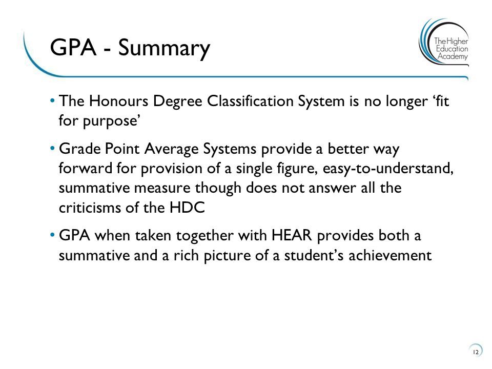 GPA - Summary The Honours Degree Classification System is no longer 'fit for purpose'
