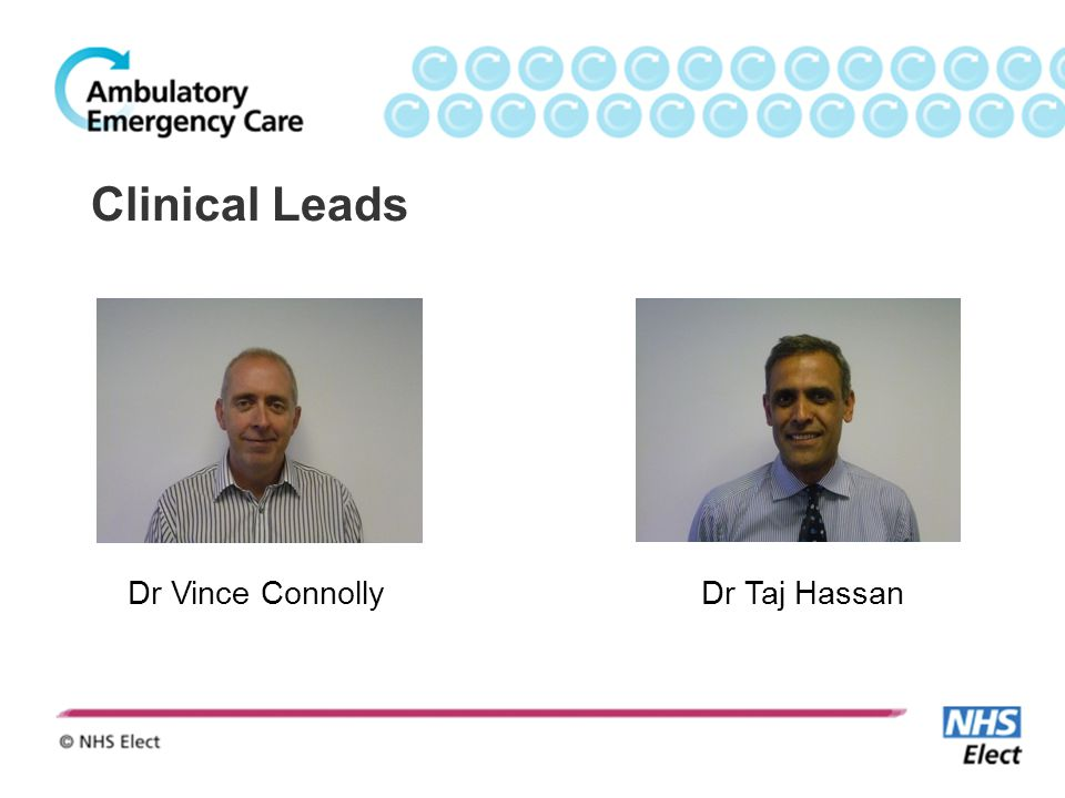 Clinical Leads Dr Vince Connolly Dr Taj Hassan