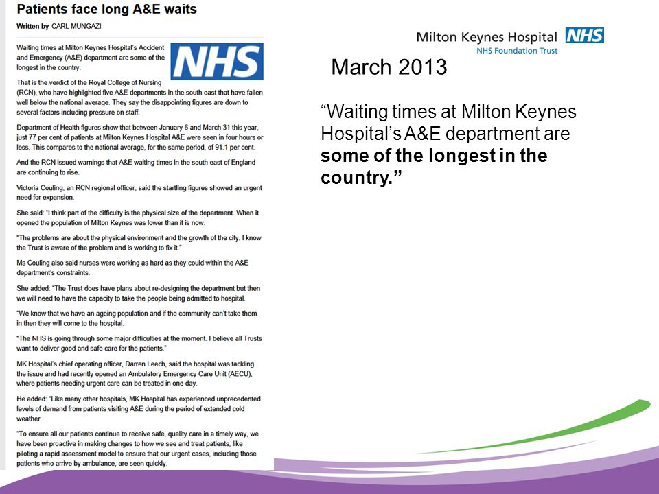 March 2013 Waiting times at Milton Keynes Hospital's A&E department are some of the longest in the country.