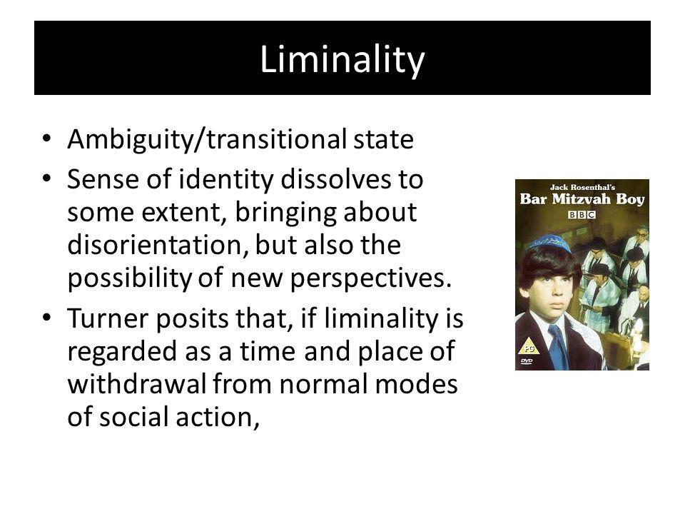 Liminality Ambiguity/transitional state