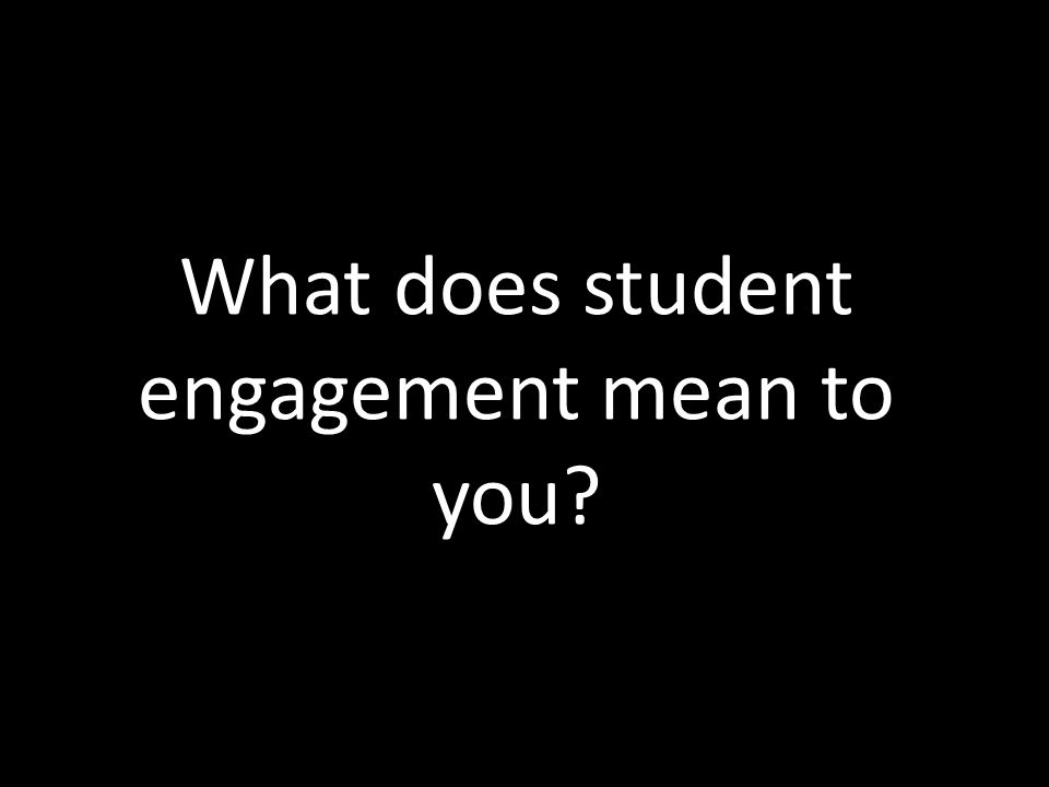 What does student engagement mean to you