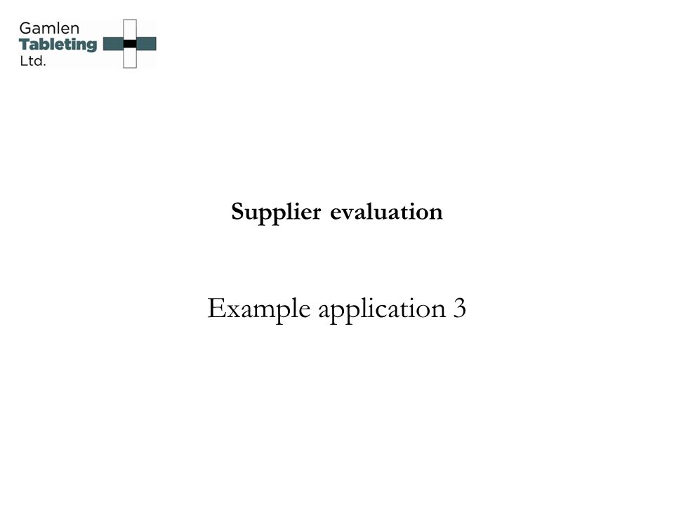 Supplier evaluation Example application 3