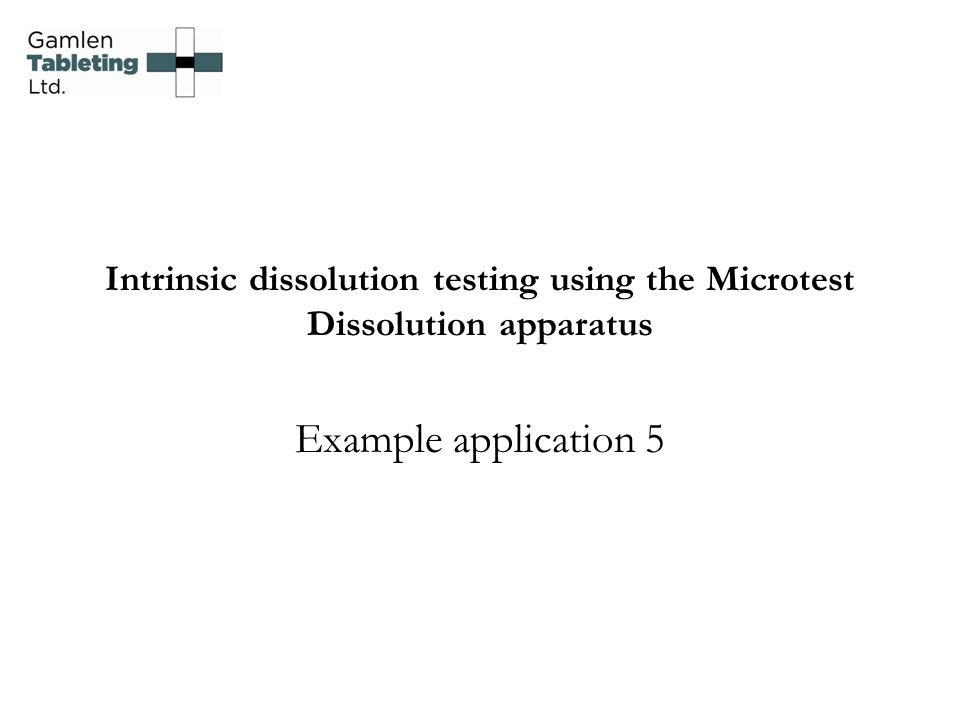 Intrinsic dissolution testing using the Microtest Dissolution apparatus
