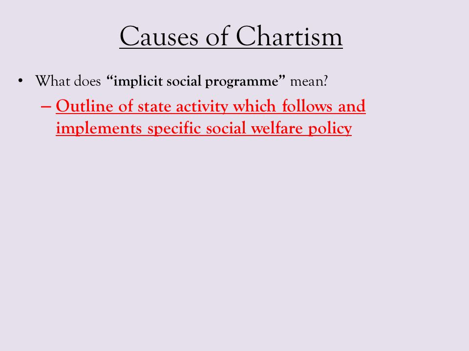 Causes of Chartism What does implicit social programme mean.