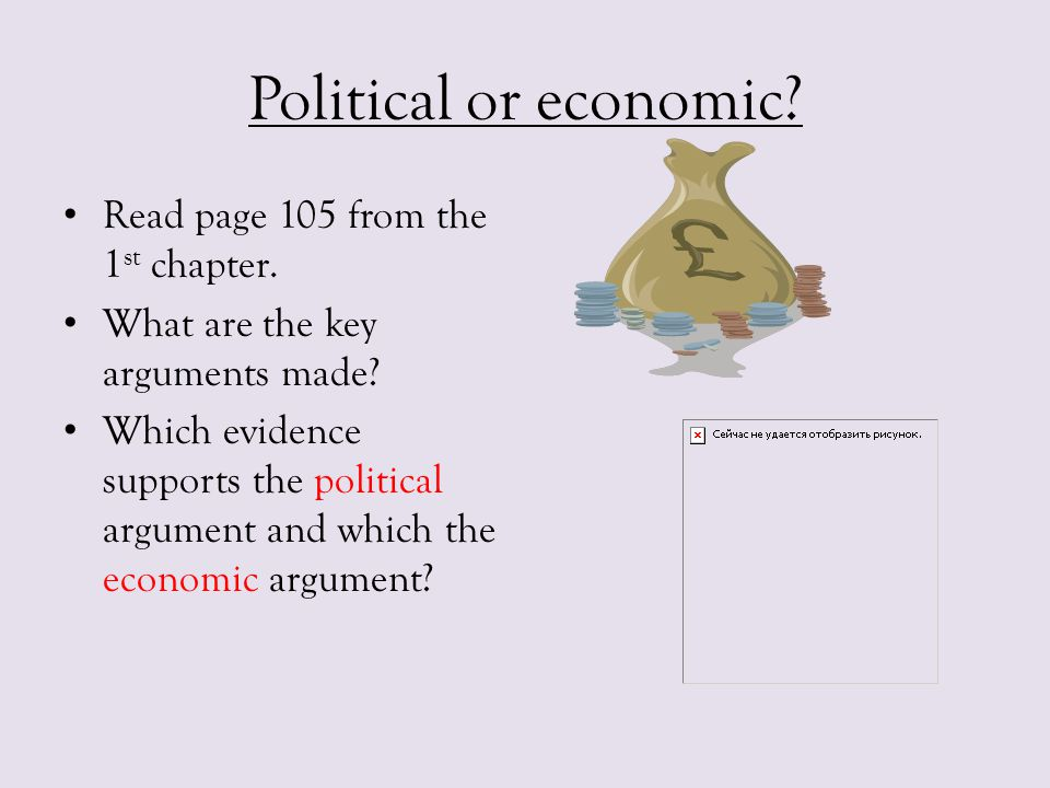 Political or economic Read page 105 from the 1st chapter.