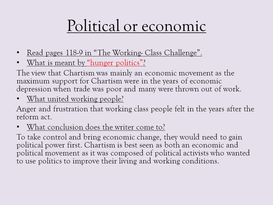 Political or economic Read pages 118-9 in The Working- Class Challenge . What is meant by hunger politics