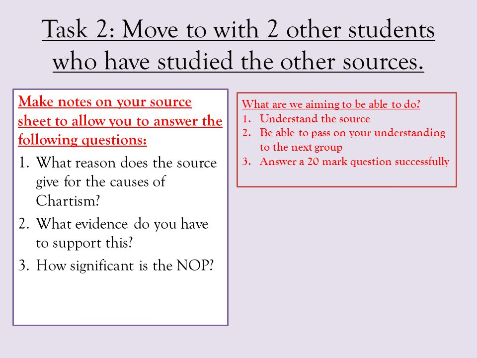 Task 2: Move to with 2 other students who have studied the other sources.