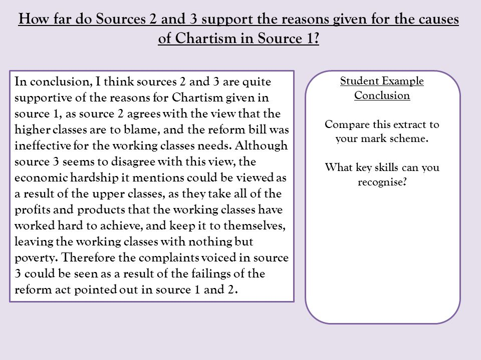 How far do Sources 2 and 3 support the reasons given for the causes of Chartism in Source 1
