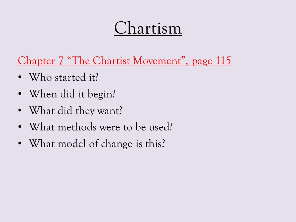 Chartism Chapter 7 The Chartist Movement , page 115 Who started it