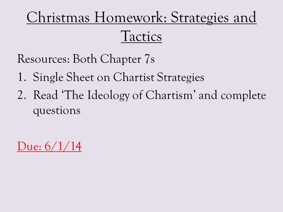 Christmas Homework: Strategies and Tactics
