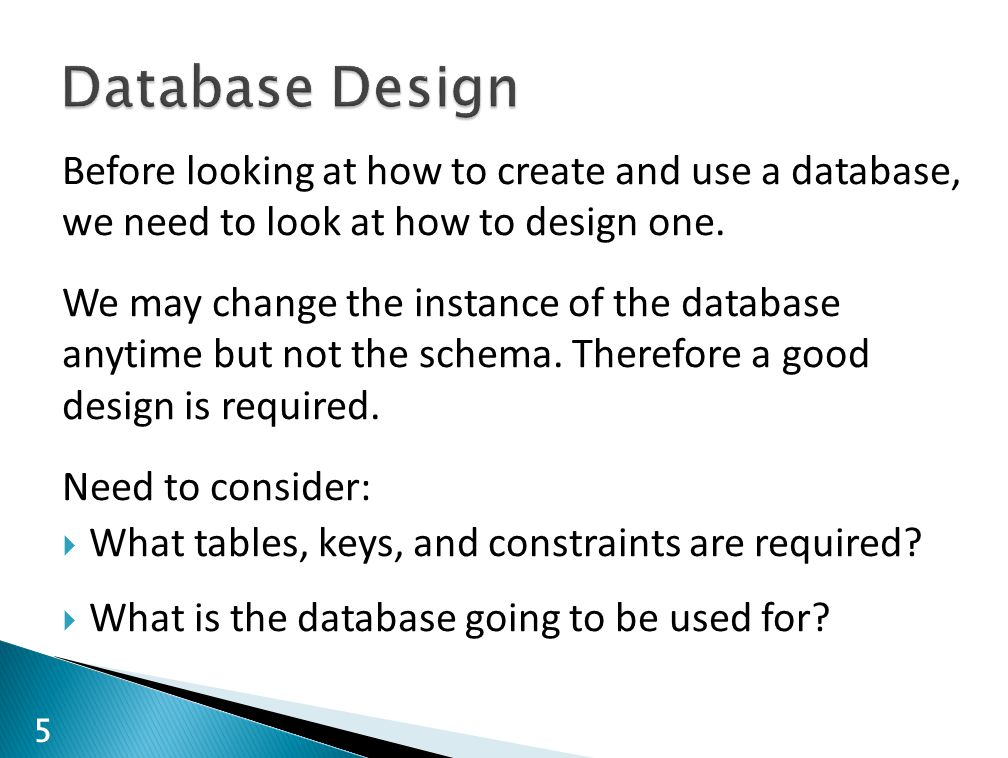 Database Design Before looking at how to create and use a database, we need to look at how to design one.