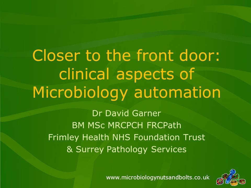 Closer to the front door: clinical aspects of Microbiology automation