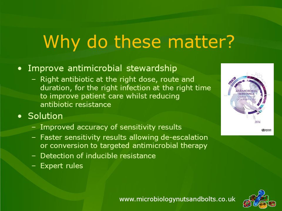 Why do these matter Improve antimicrobial stewardship Solution