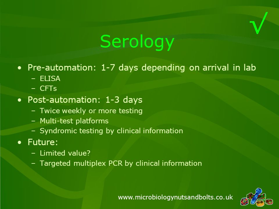 √ Serology Pre-automation: 1-7 days depending on arrival in lab