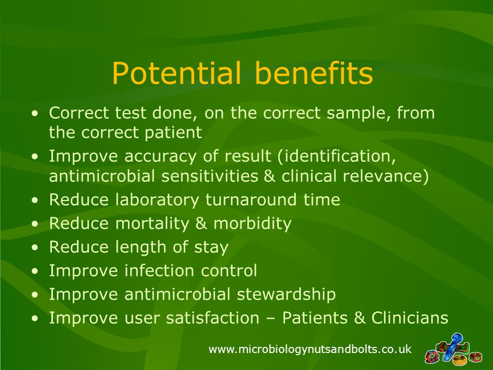 Potential benefits Correct test done, on the correct sample, from the correct patient.