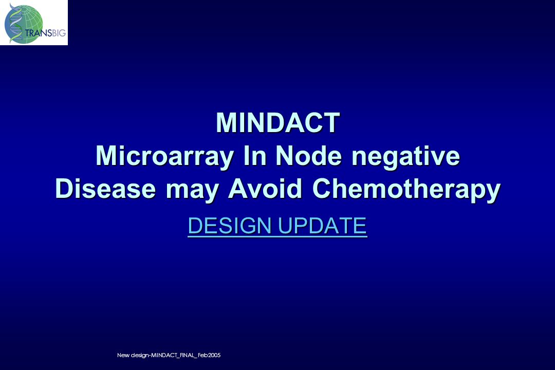 MINDACT Microarray In Node negative Disease may Avoid Chemotherapy