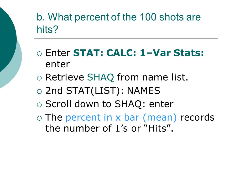 b. What percent of the 100 shots are hits